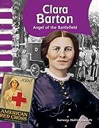 Clara Barton: Angel of the Battlefield…