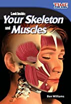 Look Inside: Your Skeleton and Muscles (TIME…
