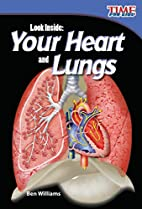 Look Inside: Your Heart and Lungs (Time for…