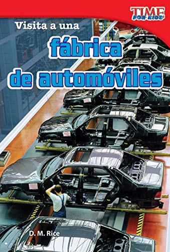 visita-a-una-fbrica-de-automviles-a-visit-to-a-car-factory-spanish-version-time-for-kids-nonfiction-readers-spanish-edition