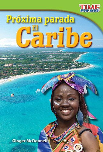 prxima-parada-el-caribe-next-stop-the-caribbean-spanish-version-time-for-kids-nonfiction-readers-spanish-edition
