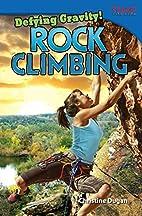 Defying Gravity! Rock Climbing by Teacher…