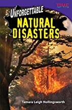 Unforgettable Natural Disasters by Tamara…