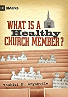 What Is a Healthy Church Member? (IX Marks)&hellip;