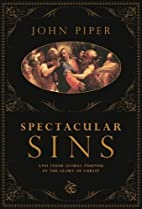 Spectacular Sins: And Their Global Purpose…