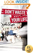 Don't Waste Your Life (Group Study Edition)