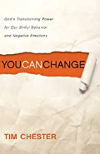You Can Change: God's Transforming…