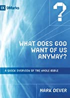 What Does God Want of Us Anyway?: A Quick…