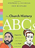 Stephen J. Nichols: The Church History ABCs: Augustine and 25 Other Heroes of the Faith