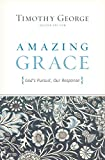 George, Timothy: Amazing Grace (Second Edition): God's Pursuit, Our Response