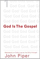God Is the Gospel (Paperback Edition):…