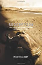 Redemption: Freed by Jesus from the Idols We…