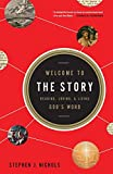 Nichols, Stephen J.: Welcome to the Story: Reading, Loving, and Living God's Word
