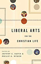 Liberal Arts for the Christian Life by…