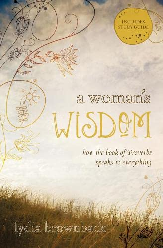 a-womans-wisdom-how-the-book-of-proverbs-speaks-to-everything