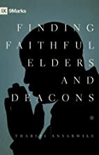 Finding Faithful Elders and Deacons (9Marks)…