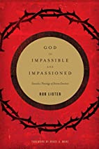 God Is Impassible and Impassioned: Toward a…