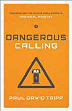 Dangerous Calling: Confronting the Unique…