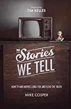 The Stories We Tell: How TV and Movies Long…
