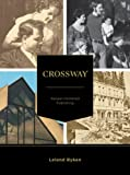 Ryken, Leland: Crossway: A Story of Gospel-Centered Publishing