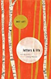 Lott, Bret: Letters and Life: On Being a Writer, On Being a Christian