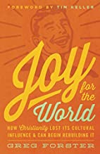 Joy for the World: How Christianity Lost Its…