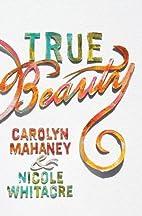 True Beauty by Carolyn Mahaney