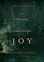 The Dawning of Indestructible Joy: Daily…