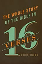 The Whole Story of the Bible in 16 Verses by…