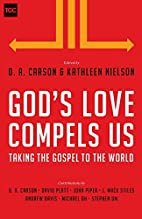 God's Love Compels Us: Taking the…