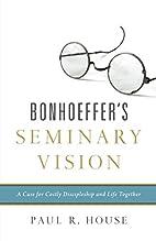 Bonhoeffer's Seminary Vision: A Case…