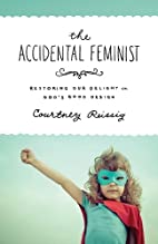 The Accidental Feminist: Restoring Our…