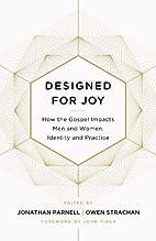 Designed for Joy: How the Gospel Impacts Men…