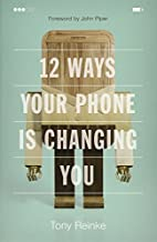 12 Ways Your Phone Is Changing You by Tony…