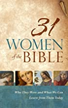 31 Women of the Bible: Who They Were and…
