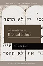 An Introduction to Biblical Ethics (B&H…