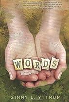 Words by Ginny L/ Yttrup