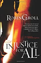 Injustice For All: A Justice Seekers Novel…