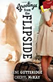 Gutteridge, Rene: Greetings from the Flipside: A Novel