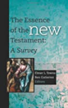 The Essence of the New Testament: A Survey…