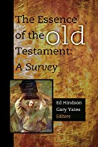 The Essence of the Old Testament: A Survey…