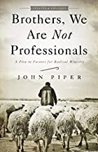 Brothers, We Are Not Professionals: A Plea…