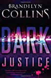Collins, Brandilyn: Dark Justice: A Novel