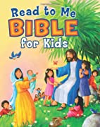 Read to Me Bible for Kids by B&H Editorial…