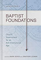 Baptist Foundations: Church Government for…