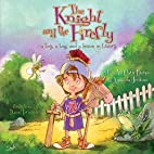 The Knight and the Firefly: A Boy, a Bug,…