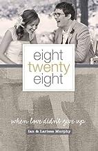Eight Twenty Eight: When Love Didn't…