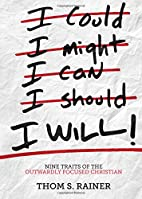 I Will: Nine Traits of the Outwardly Focused…