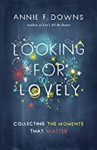 Looking for Lovely: Collecting the Moments…