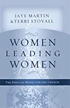 Women Leading Women: The Biblical Model for…